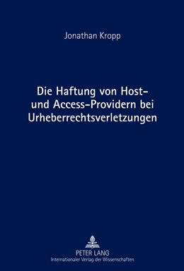 Abbildung von Kropp   Die Haftung von Host- und Access-Providern bei Urheberrechtsverletzungen   2012