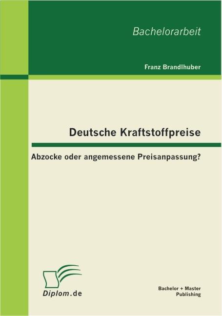 Deutsche Kraftstoffpreise | Brandlhuber | 1. Auflage 2013, 2012 | Buch (Cover)
