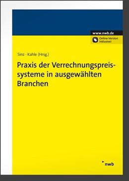 Abbildung von Sinz / Kahle (Hrsg.) | Praxis der Verrechnungspreissysteme in ausgewählten Branchen | 1. Auflage | 2012 | beck-shop.de
