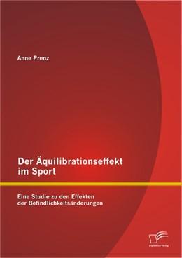 Abbildung von Prenz | Der Äquilibrationseffekt im Sport: Eine Studie zu den Effekten der Befindlichkeitsänderungen | 2012