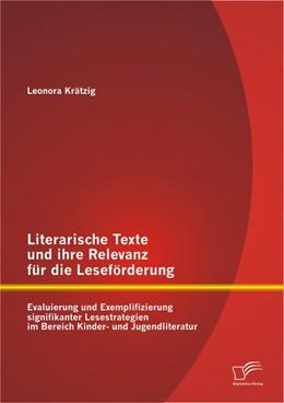 Abbildung von Krätzig | Literarische Texte und ihre Relevanz für die Leseförderung: Evaluierung und Exemplifizierung signifikanter Lesestrategien im Bereich Kinder- und Jugendliteratur | 2012