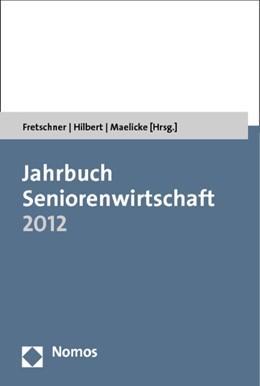 Abbildung von Fretschner / Hilbert / Maelicke | Jahrbuch Seniorenwirtschaft 2012 | 2012