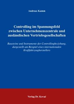 Abbildung von Kamm | Controlling im Spannungsfeld zwischen Unternehmenszentrale und ausländischen Vertriebsgesellschaften | 2006 | Bausteine und Instrumente der ... | 13