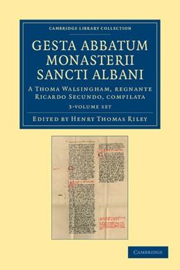 Abbildung von Riley / Walsingham | Gesta abbatum monasterii Sancti Albani 3 Volume Set | 2012