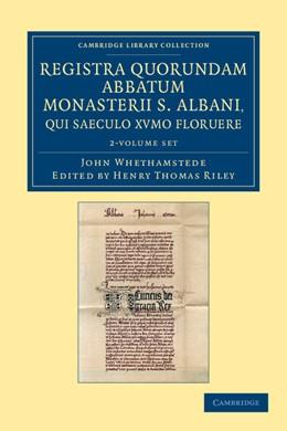 Abbildung von Riley / Whethamstede | Registra quorundam abbatum Monasterii S. Albani, qui saeculo XVmo floruere 2 volume Set | 2012