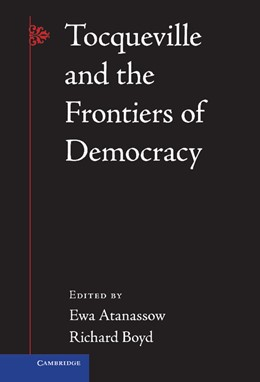 Abbildung von Boyd / Atanassow | Tocqueville and the Frontiers of Democracy | 2013