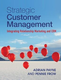 Abbildung von Payne / Frow | Strategic Customer Management | 2013