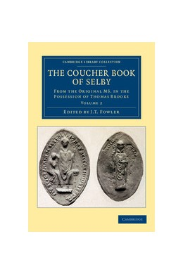 Abbildung von Fowler | The Coucher Book of Selby | 2013 | From the Original MS. in the P...