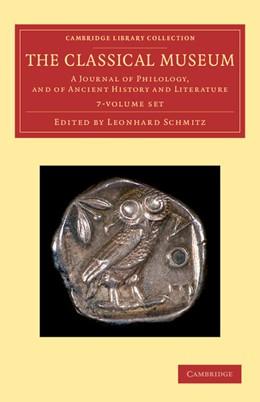 Abbildung von Schmitz | The Classical Museum 7 Volume Set | 2013 | A Journal of Philology, and of...