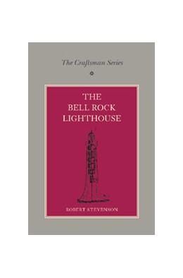 Abbildung von Stevenson / Collins | The Craftsman Series: The Bell Rock Lighthouse | 2013