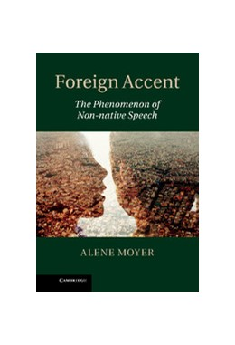 Abbildung von Moyer | Foreign Accent: The Phenomenon of Non-native Speech | 2013