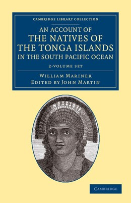 Abbildung von Mariner / Martin | An Account of the Natives of the Tonga Islands, in the South Pacific Ocean 2 Volume Set | 2012 | With an Original Grammar and V...