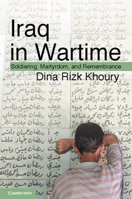 Abbildung von Khoury | Iraq in Wartime | 2013 | Soldiering, Martyrdom, and Rem...