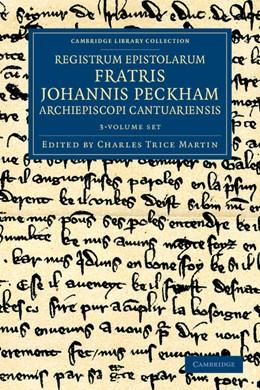Abbildung von Peckham / Martin   Registrum epistolarum fratris Johannis Peckham, Archiepiscopi Cantuariensis 3 Volume Set   2012