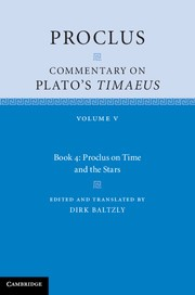 Abbildung von Proclus | Proclus: Commentary on Plato's '<EM>Timaeus'</EM>: Volume 5, Book 4 | 2013