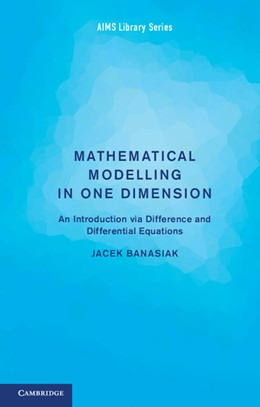 Abbildung von Banasiak | Mathematical Modelling in One Dimension | 2013 | An Introduction via Difference...