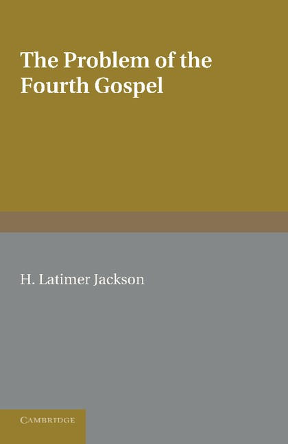 Abbildung von Jackson | The Problem of the Fourth Gospel | 2013