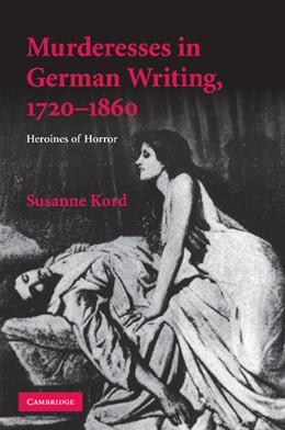 Abbildung von Kord   Murderesses in German Writing, 1720–1860   2013