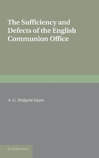 Abbildung von Walpole Sayer | The Sufficiency and Defects of the English Communion Office | 2013