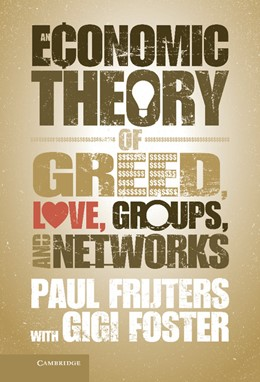 Abbildung von Frijters | An Economic Theory of Greed, Love, Groups, and Networks | 2013