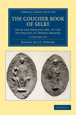 Abbildung von Fowler | The Coucher Book of Selby 2 Volume Set | 2013 | From the Original MS. in the P...