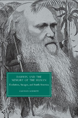 Abbildung von Schmitt | Darwin and the Memory of the Human | 2013 | Evolution, Savages, and South ... | 66