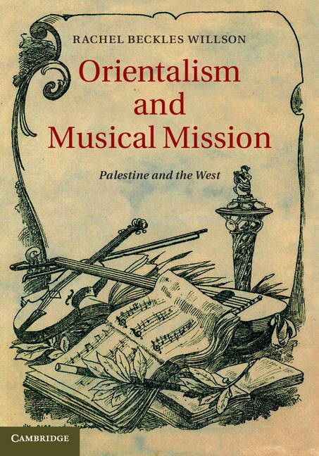 Abbildung von Beckles Willson | Orientalism and Musical Mission | 2013