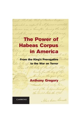 Abbildung von Gregory | The Power of Habeas Corpus in America | 2013