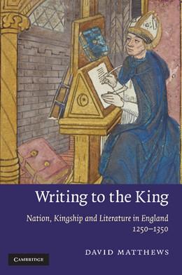 Abbildung von Matthews | Writing to the King | 2013 | Nation, Kingship and Literatur... | 77