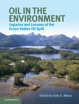 Abbildung von Wiens | Oil in the Environment | 2013 | Legacies and Lessons of the Ex...