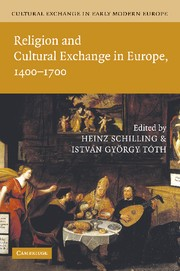 Abbildung von Schilling / Tóth | Cultural Exchange in Early Modern Europe: Volume 1, Religion and Cultural Exchange in Europe, 1400–1700 | 2013