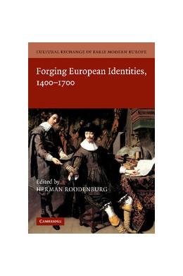Abbildung von Roodenburg | Cultural Exchange in Early Modern Europe: Volume 4, Forging European Identities, 1400–1700 | 2013