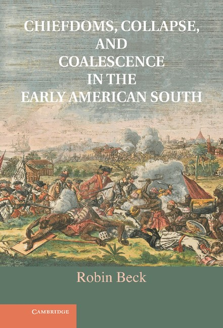 Abbildung von Beck | Chiefdoms, Collapse and Coalescence in the Early American South | 2013