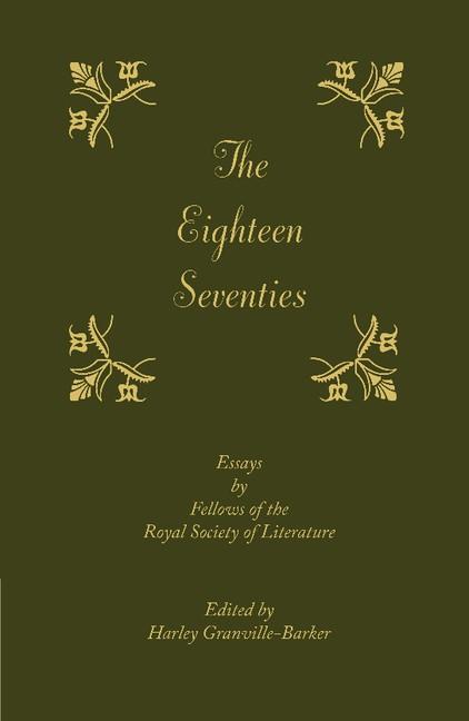 Abbildung von Granville-Barker | The Eighteen-Seventies | 2013