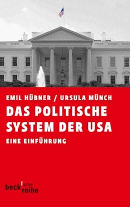 Abbildung von Hübner, Emil / Münch, Ursula | Das politische System der USA | 7., überarbeitete und aktualisierte Auflage | 2013 | Eine Einführung | 395