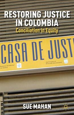 Abbildung von Mahan | Restoring Justice in Colombia | 2012 | 2013 | Conciliation in Equity
