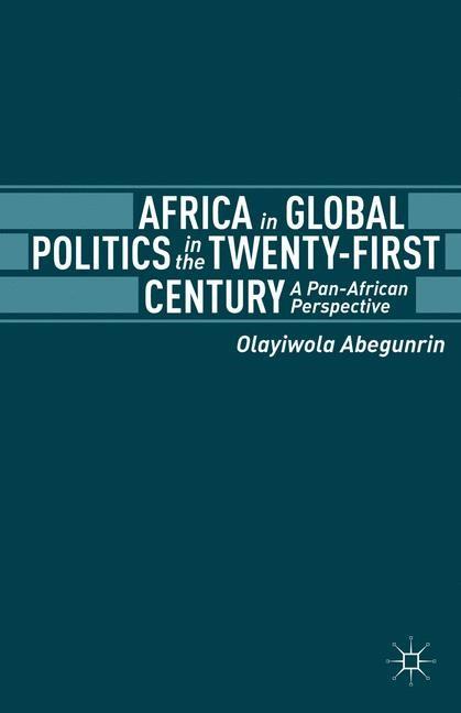 Abbildung von Abegunrin   Africa in Global Politics in the Twenty-First Century   2009   2013