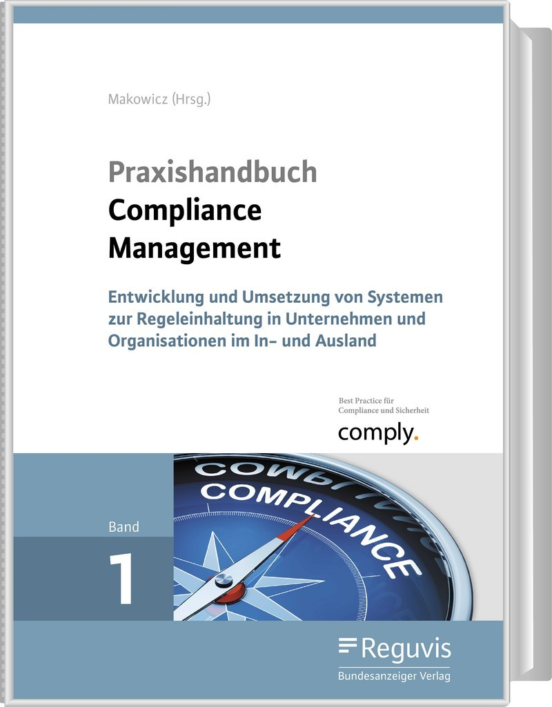 Praxishandbuch Compliance Management   Makowicz (Hrsg.)   Loseblattwerk mit 10. Aktualisierung, 2014 (Cover)