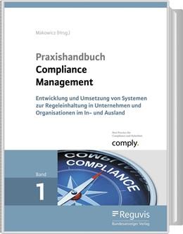 Abbildung von Makowicz (Hrsg.) | Praxishandbuch Compliance Management | Loseblattwerk mit 22. Aktualisierung | 2020 | Praxishandbuch Compliance - Au...