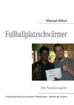 Abbildung von Böhm | Fußballplatzschwärmer | 2. Auflage | 2010 | Die Sonderspiele