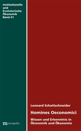 Abbildung von Schattschneider | Homines Oeconomici | 2013 | Wissen und Erkenntnis in Ökono...