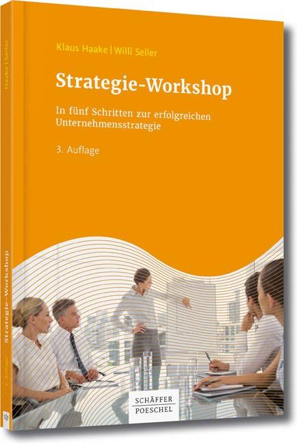 Strategie-Workshop | Haake / Seiler | 2., überarbeitete und aktualisierte Auflage, 2012 (Cover)