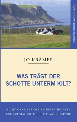 Abbildung von Krämer | Was trägt der Schotte unterm Kilt? | 2008 | Nicht ganz seriöse Reisegeschi...