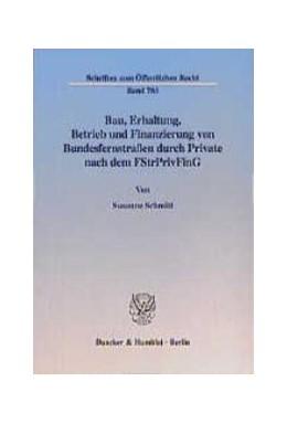 Abbildung von Schmitt | Bau, Erhaltung, Betrieb und Finanzierung von Bundesfernstraßen durch Private nach dem FStrPrivFinG. | 1999 | 783