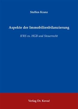 Abbildung von Kranz | Aspekte der Immobilienbilanzierung | 1. Auflage 2012 | 2012 | IFRS vs. HGB und Steuerrecht | 293