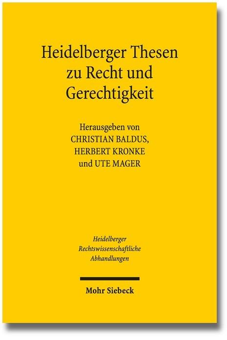Abbildung von Baldus / Kronke / Mager | Heidelberger Thesen zu Recht und Gerechtigkeit | 1. Auflage 2013 | 2013