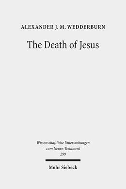 Abbildung von Wedderburn   The Death of Jesus   1. Auflage   2013   299   beck-shop.de