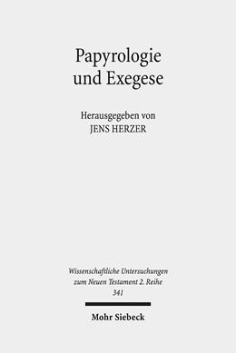 Abbildung von Herzer | Papyrologie und Exegese | 2013 | Die Auslegung des Neuen Testam... | 341