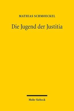 Abbildung von Schmoeckel   Die Jugend der Justitia   1. Auflage 2013   2013   Archäologie der Gerechtigkeit ...
