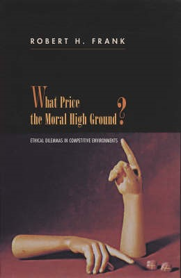 Abbildung von Frank | What Price the Moral High Ground? | 2005 | Ethical Dilemmas in Competitiv...